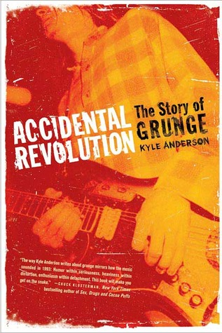 Accidental Revolution: The Story of Grunge