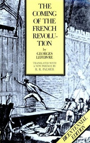 The Coming of the French Revolution - Georges Lefebvre