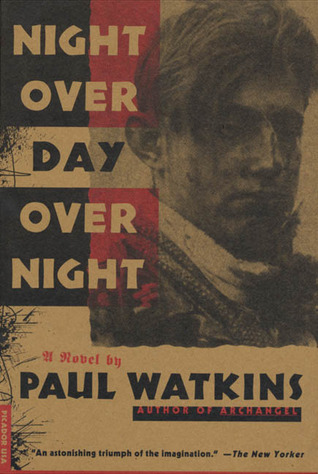 Night Over Day Over Night by Paul Watkins