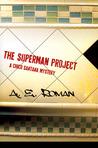 The Superman Project (Chico Santana, #2)