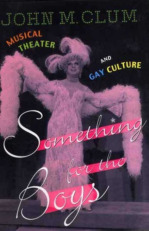 Something For The Boys: Musical Theater And Gay Culture