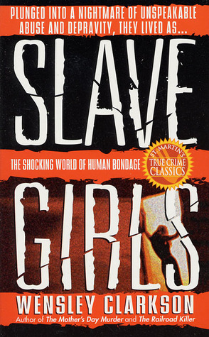 Slave Girls by Wensley Clarkson