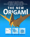 The New Origami: Dozens of Projects Using the Newest Kinds of Origami: Modular, Puzzle, Storytelling, Practical, Symmetrical, and Layered