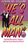 He's All Man: Learning Masculinity, Gayness, and Love from American Movies