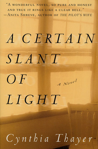A Certain Slant of Light by Cynthia Thayer