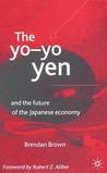 The Yo-Yo Yen: And the Future of the Japanese Economy