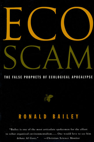 Eco scam the false prophets of ecological apocalypse by ronald bailey 1670327 fandeluxe Images