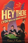 Hey There (You with the Gun in Your Hand) (Rat Pack Mysteries #3)