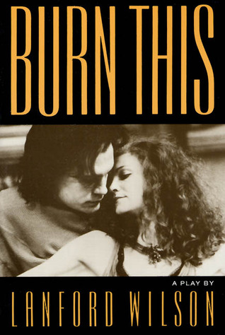 Burn This by Lanford Wilson