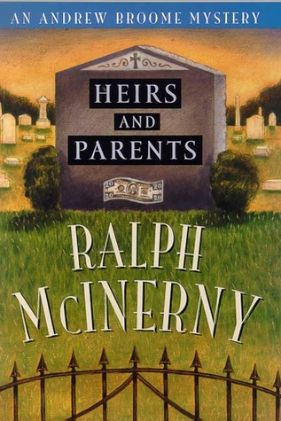 Heirs and Parents by Ralph McInerny