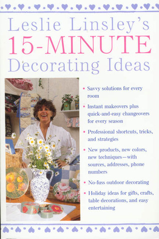 Leslie Linsley's 15-Minute Decorating Ideas