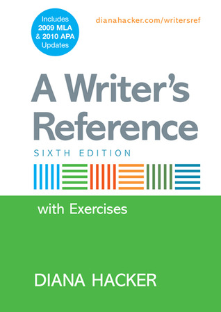 A Writer's Reference with Integrated Exercises with 2009 MLA and 2010 APA Updates