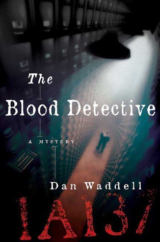 The Blood Detective (Blood Detective, #1)