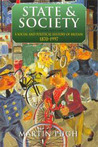 State And Society: A Social And Political History Of Britain, 1870 1997
