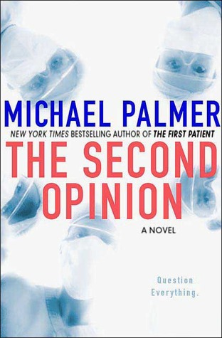 The Second Opinion by Michael Palmer
