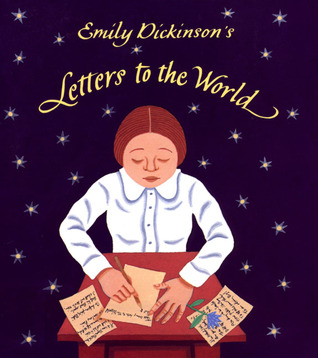 Emily Dickinson's Letters to the World by Jeanette Winter