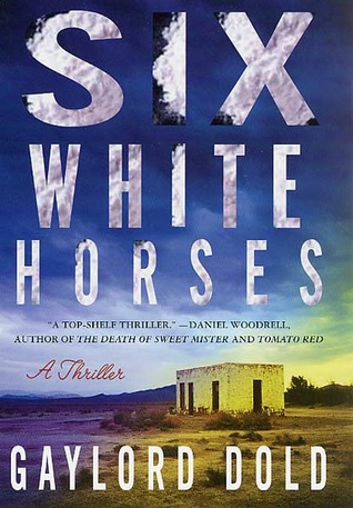 Six White Horses: A Thriller