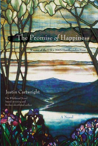 The Promise of Happiness by Justin Cartwright