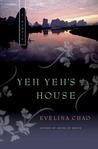 Yeh Yeh's House: A Memoir