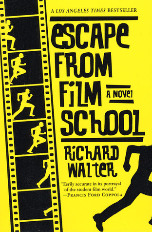 Escape from Film School: A Novel