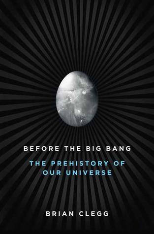 Before the Big Bang by Brian Clegg