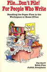 File... Don't Pile!: For People Who Write : Handling the Paper Flow in the Workplace or Home Office