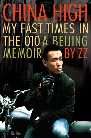 china-high-my-fast-times-in-the-010-a-beijing-memoir