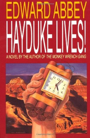 Hayduke Lives! by Edward Abbey