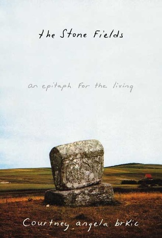 The Stone Fields: An Epitaph for the Living