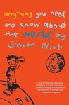 Everything You Need to Know About the World by Simon Eliot