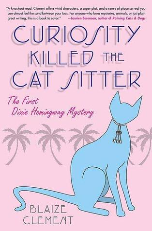 Curiosity Killed the Cat Sitter(A Dixie Hemingway Mystery 1)