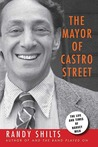 The Mayor of Castro Street by Randy Shilts