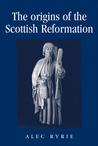 The Origins of the Scottish Reformation