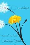 Dandelion: Memoir of a Free Spirit