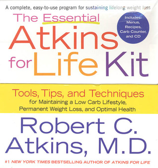 The Essential Atkins for Life Kit: Tools, Tips, and Techniques for Maintaining a Low Carb Lifestyle, Permanent Weight Loss, and Optimal Health