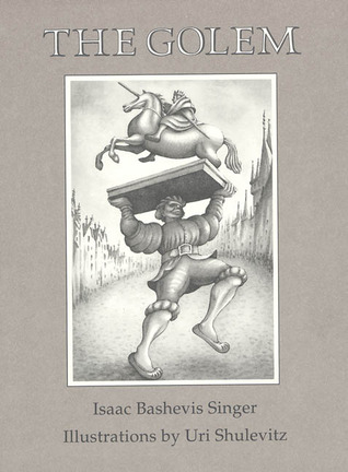 The Golem by Isaac Bashevis Singer