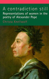 A Contradiction Still: Representations of the Feminine in the Poetry of Alexander Pope