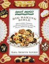 Sweet Maria's Big Baking Bible: 300 Classic Cookies, Cakes, and Desserts from an Italian-American Bakery