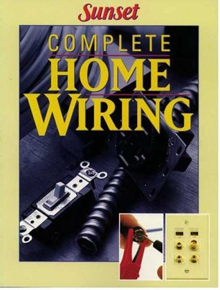 complete home wiring by sunset magazines books rh goodreads com atlas complete wiring book