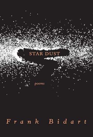 Star Dust by Frank Bidart