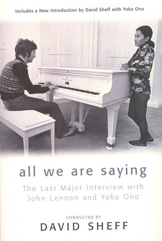 All We Are Saying The Last Major Interview With John Lennon And