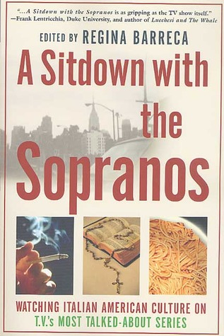 A Sitdown With The Sopranos Watching Italian American Culture On