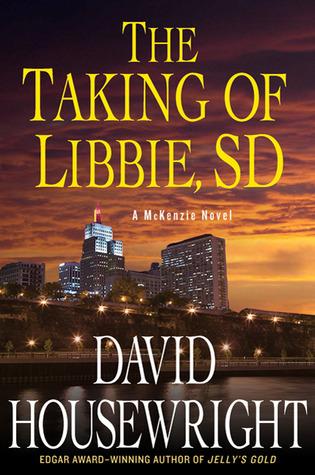 The Taking of Libbie, SD (Mac McKenzie, #7)