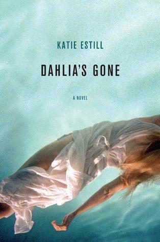 Dahlia's Gone by Katie Estill