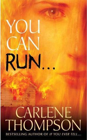 You Can Run... by Carlene Thompson