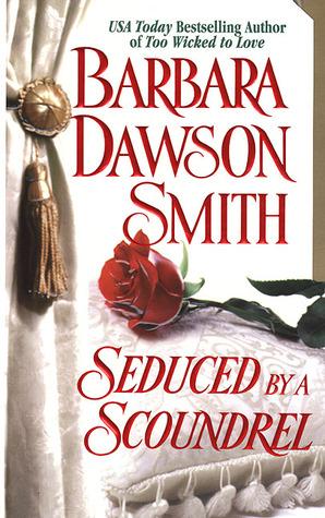 Seduced By A Scoundrel by Barbara Dawson Smith