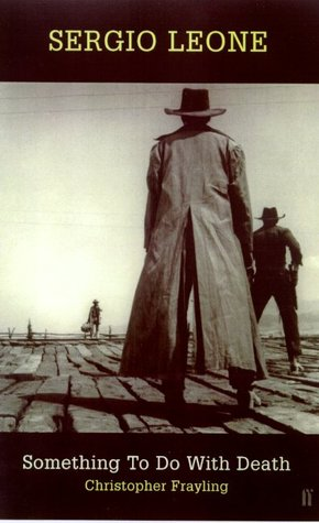 Sergio Leone by Christopher Frayling