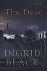The Dead by Ingrid Black