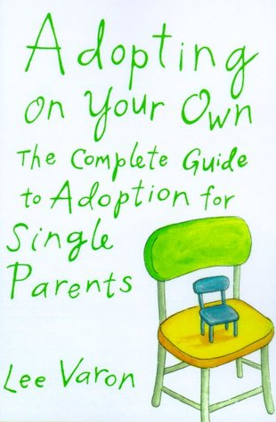 Adopting On Your Own by Lee Varon