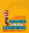 Games for Learning: Ten Minutes a Day to Help Your Child Do Well in School—From Kindergarten to Third Grade